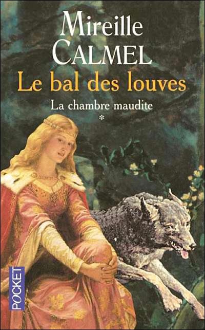 Le bal des louves, par Mireille Calmel 9782266141505