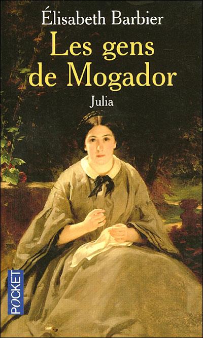 Les Gens de mogador, tome 1 Julia/Elisabeth Barbier 9782266143615