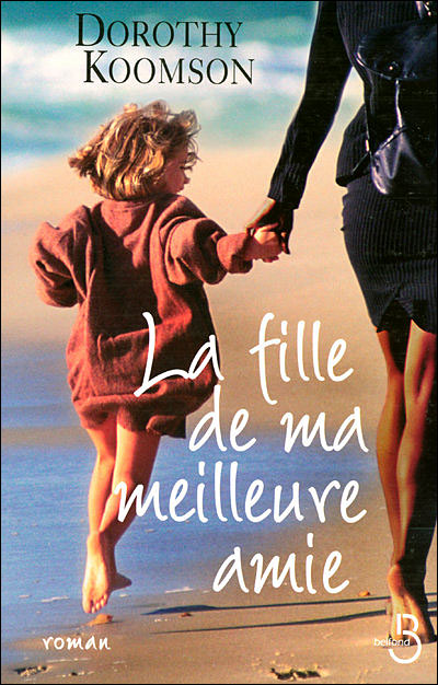 LA FILLE DE MA MEILLEURE AMIE de Dorothy Koomson 9782714442345