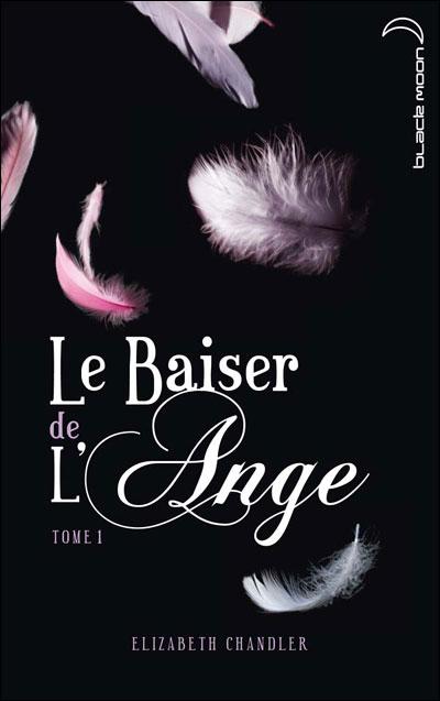 CHANDLER Elisabeth - LE BAISER DE L'ANGE - Tome 1 : L'accident  9782012019065
