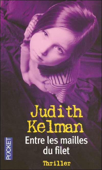 ENTRE LES MAILLES DU FILET de Judith Kelman 9782266152495