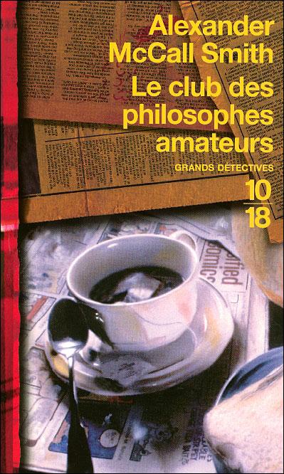 Alexander McCall Smith – Série Isabel Dalhousie 01 – Le club des philosophes amateurs 9782264044006