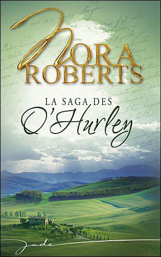 La saga des O'Hurley de Nora Roberts  9782280039826