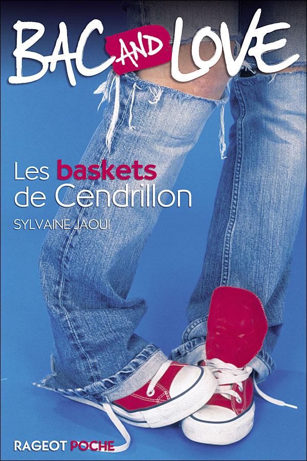 BAC AND LOVE (Tome 01) LES BASKETS DE CENDRILLON de Sylvaine Jaoui 9782700231946