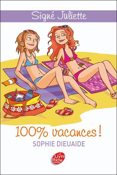 SIGNE JULIETTE (Tome 2) 100% VACANCES de Sophie Dieuaide 9782013228817