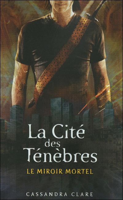 CLARE Cassandra  - LA CITE DES TENEBRES - Tome 3 : Le miroir mortel  9782266173308