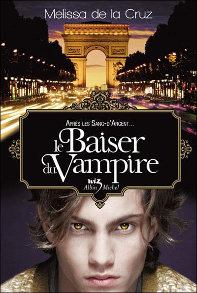 DE LA CRUZ Melissa - Les Vampires de Manhattan - Tome 4 : Le baiser du vampire 9782226195418