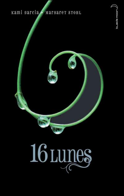 GARCIA Kami, STOHL Margaret - LES ENCHANTEURS - Tome 1 : 16 Lunes  9782012018228