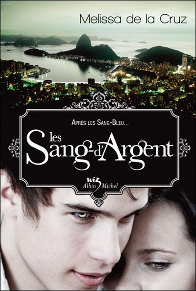 Les Sang d'Argent - Tome 3 - Les Vampires de Manhattan de Melissa De La Cruz 9782226191939