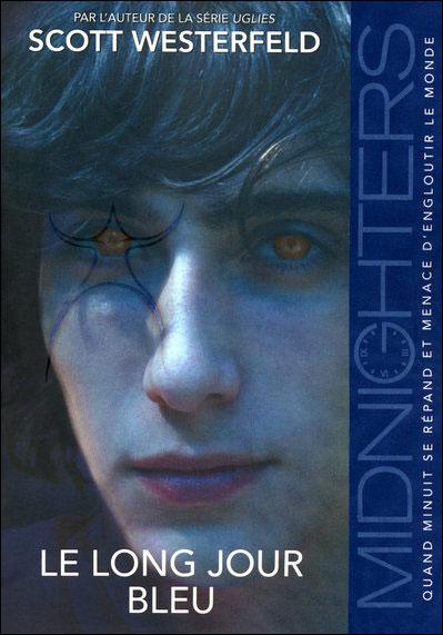 WESTERFELD Scott - Midnighters - Tome 3 : Le long jour bleu  9782266186469