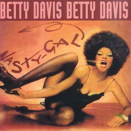 Ce que vous écoutez  là tout de suite - Page 21 Betty-davis-nasty-girl1