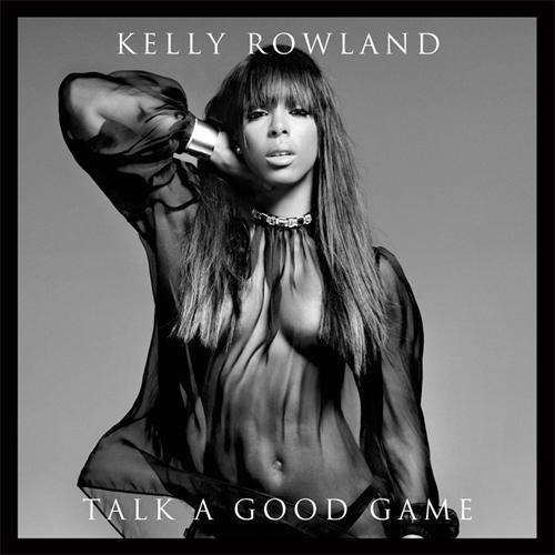 """Charts/Ventas    Kelly Rowland >> """"Talk A Good Game"""" [#4 US, #1 R&B US, #80 UK] Kelly-rowland-talk-a-good-game-cover1"""