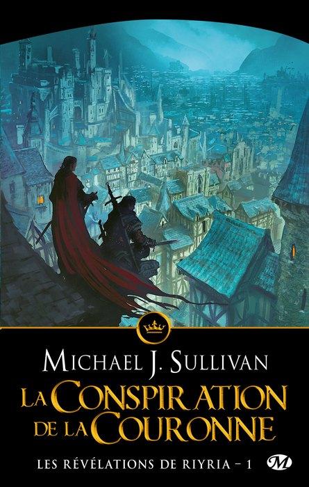 Les révélation de Riyria (série) - Michael J. Sullivan Rr-1-conspiration-de-la-couronne