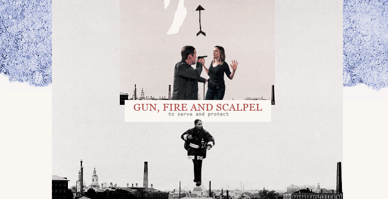 Gun, fire and scalpel.