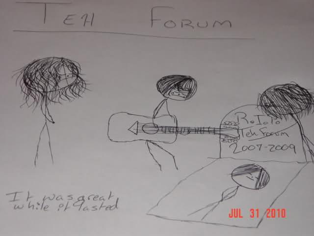R.I.P. Teh Forum, 2007 - 2009