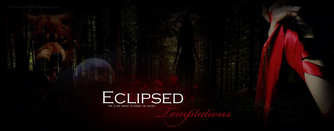 Eclipsed Temptations