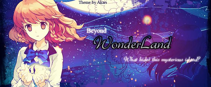 † __Beyond WONDERLAND.  †