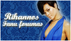 Rihannos fanų forumas!