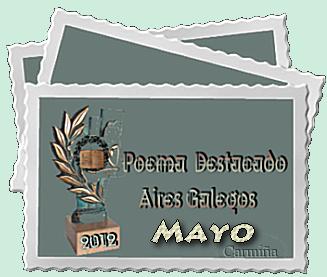 POEMAS DESTACADOS MAYO 2012. PASEN A FELICITAR A LOS POETAS GALARDONADOS. 358c2ms