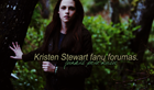 Kristen Stewart fanų forumas.Prisijunk!