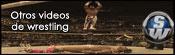 Otros vídeos de Wrestling