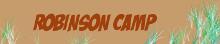 ROBINSON CAMP