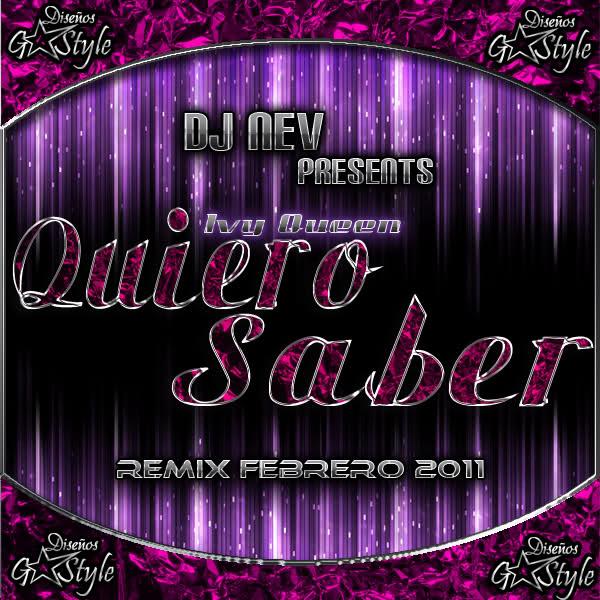 Dj Nev Presents Ivy Queen - Quiero Saber (Remix 2011) Sm4t2r