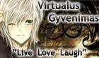 Live Love Laugh - Virtualus Gyvenimas