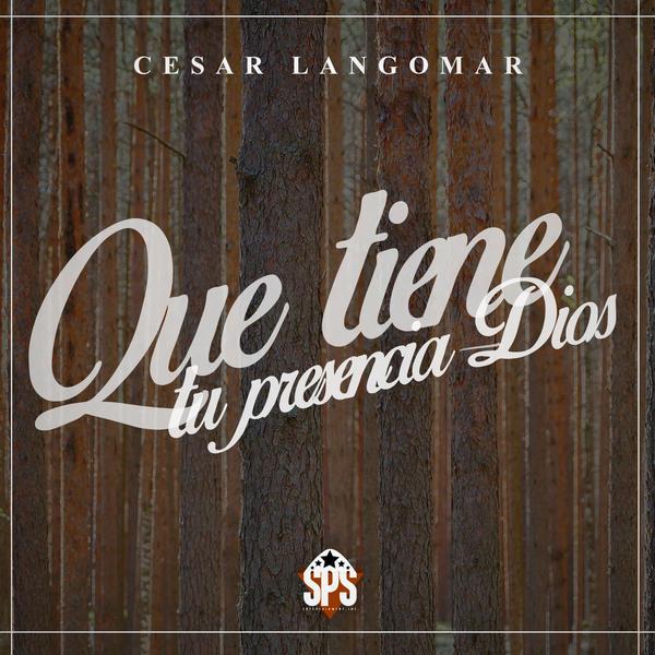 Cesar Langomar  (Que Tiene Tu Presecia Dios) 2015 14tu1pg