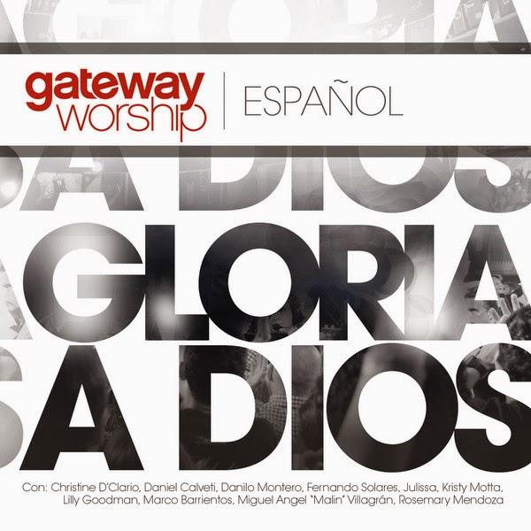 Gateway Worship – Gloria A Dios (2014) 20pzs3l