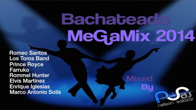 Bachateao MeGaMix 2014 - Dj Nelson Salazar