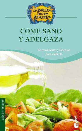 Come sano y adelgaza. La botica de la abuela - VVAA 1znwhgj