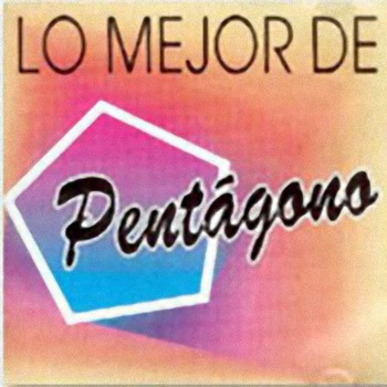 Pentágono - Lo Mejor  (2000) (NUEVO) 2w20oyo