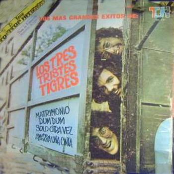 Los 3 Tristes Tigres - Los Mas Grandes Exitos 1975 (NUEVO) J7gfae
