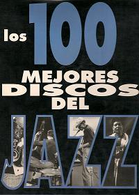 Los 100 Mejores Discos de la Historia del Jazz  (NUEVO) 16704m8