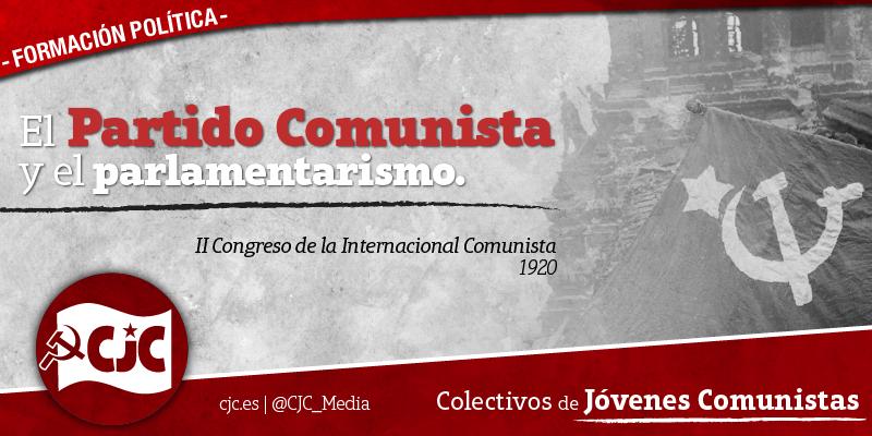 El Partido Comunista y el Parlamentarismo –Segundo Congreso de la Internacional Comunista- Av0yrm
