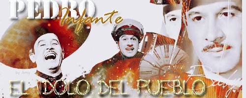 """Pedro Infante """"El ídolo del Pueblo"""" (Por Gloria)"""