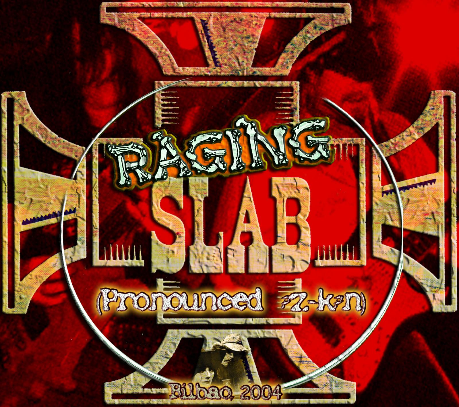 Raging Slab...R.I.P Elyse  14lr85x