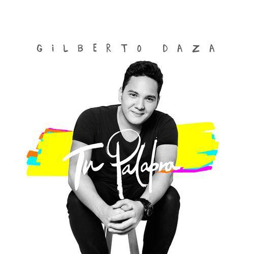 Gilberto Daza – Tu Palabra (Album 2016).  2afajog