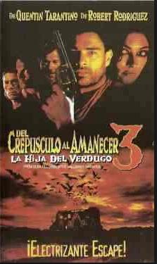 Del Crepusculo al Amanecer 3: La hija del verdugo - From Dusk till Dawn 3: The Hangman's Daughter