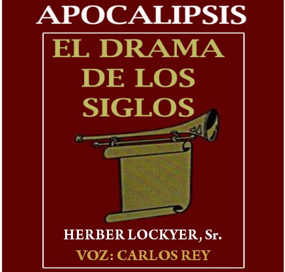 Apocalipsis: El Drama de los Siglos [AUDIOLIBRO] 35lybut