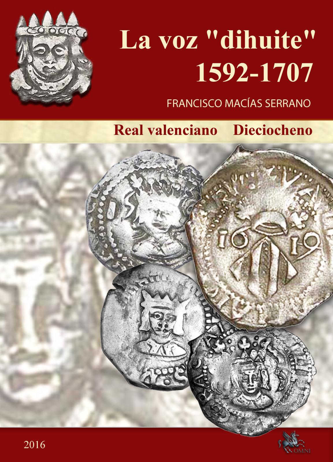 """¡¡NOVEDAD EDITORIAL!!CATALOGO LA VOZ """"DIHUITE 1592 – 1707 DIECIOCHENO-EL REAL VALENCIANO  111nvi8"""