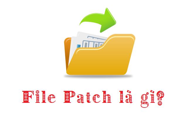 File Patch là gì?  28gxqmr