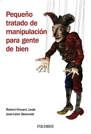 Pequeño tratado de manipulacion para gente de bien - Robert-Vicent Joule; Jean-Leon Beauvois 28vaxyu