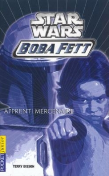 SERIE JEUNESSE - BOBA FETT T1 - Apprenti mercenaire (Bisson) Boba-fett