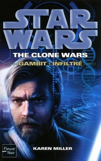 SERIE - THE CLONE WARS T1 à 5 (Traviss & Miller) Gambit-infiltre