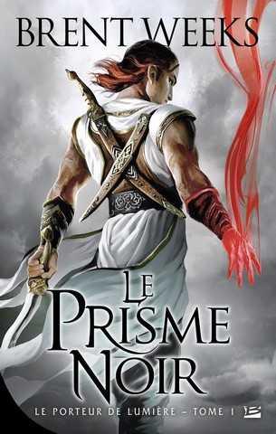 WEEKS Brent - LE PORTEUR DE LUMIÈRE - Tome 1 : Le prisme noir  Couverture-25305-weeks-brent-le-porteur-de-lumiere-1-le-prisme-noir