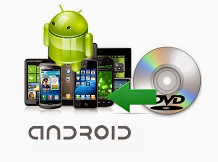 Watch purchased DVD Movies on Android Tablets/Phones Dvd-to-android