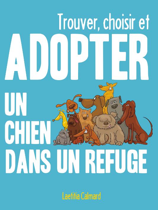 Adopter ou ne pas adopter un deuxième chien ? Ebook-adopter-chien-refuge1
