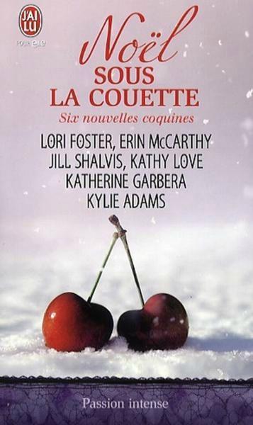 Noel sous la couette de Lori Foster, Kathy Love, Erin McCarthy et Katherine Garbera 71302969